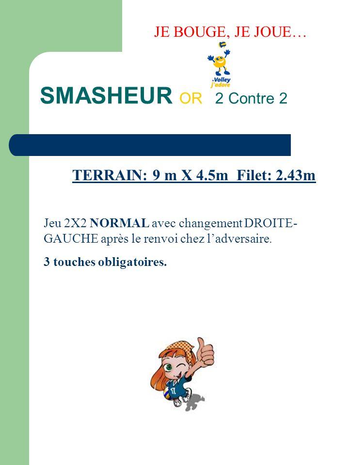 SMASHEUR OR 2 Contre 2 JE BOUGE, JE JOUE…