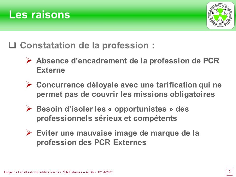 Les raisons Constatation de la profession :