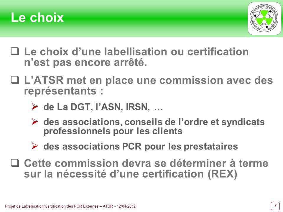 Le choix Le choix d'une labellisation ou certification n'est pas encore arrêté. L'ATSR met en place une commission avec des représentants :