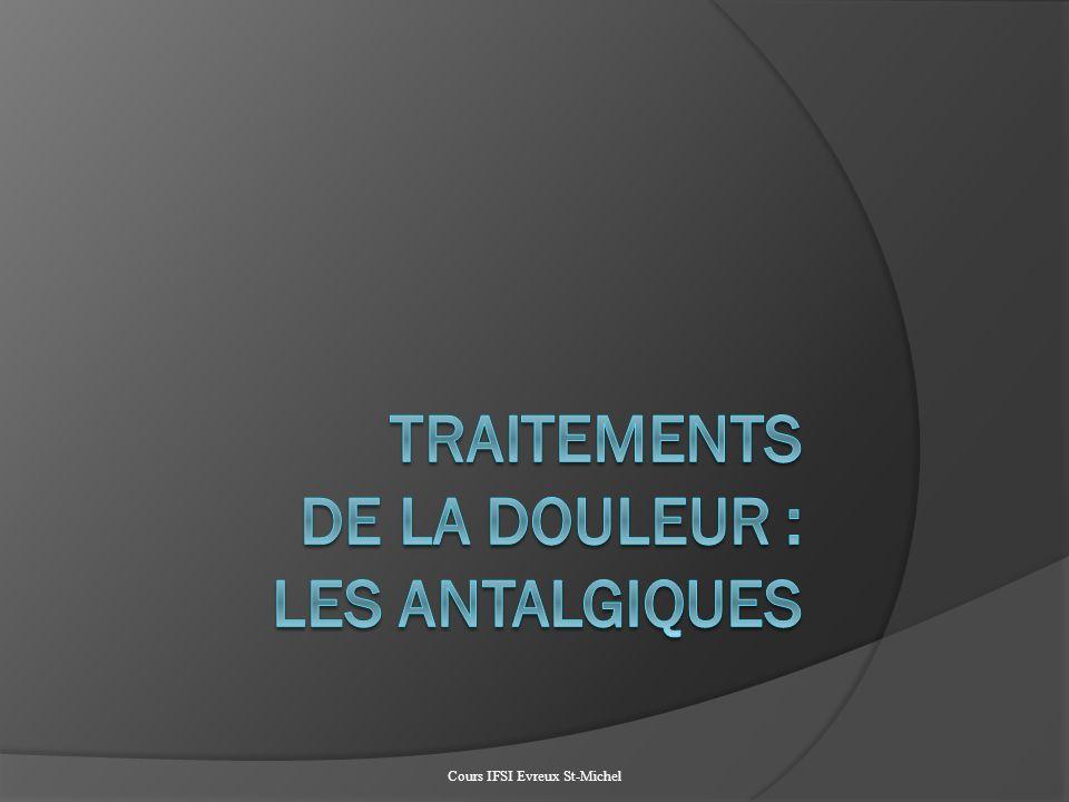 TRAITEMENTS DE LA DOULEUR : LES ANTALGIQUES