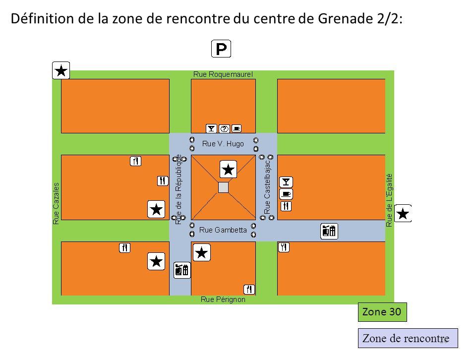 Définition de la zone de rencontre du centre de Grenade 2/2: