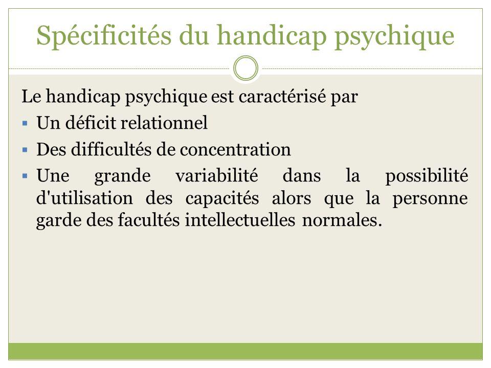 Spécificités du handicap psychique
