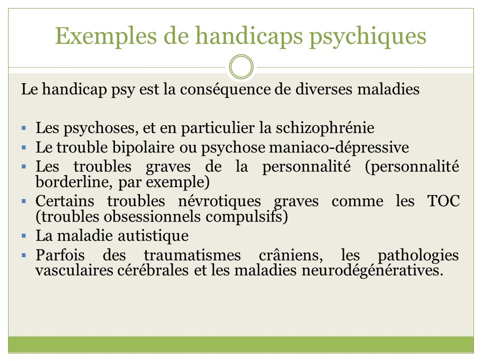 Exemples de handicaps psychiques