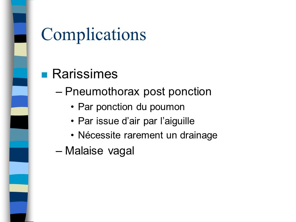 Complications Rarissimes Pneumothorax post ponction Malaise vagal