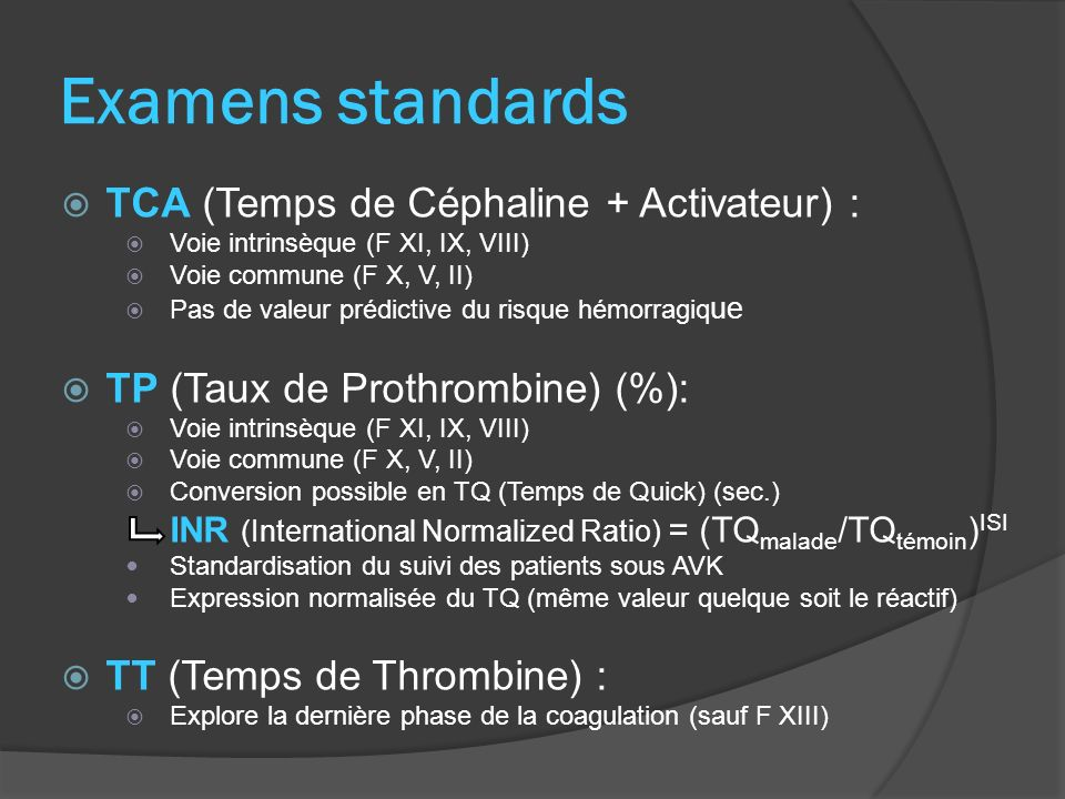 Examens standards TCA (Temps de Céphaline + Activateur) :