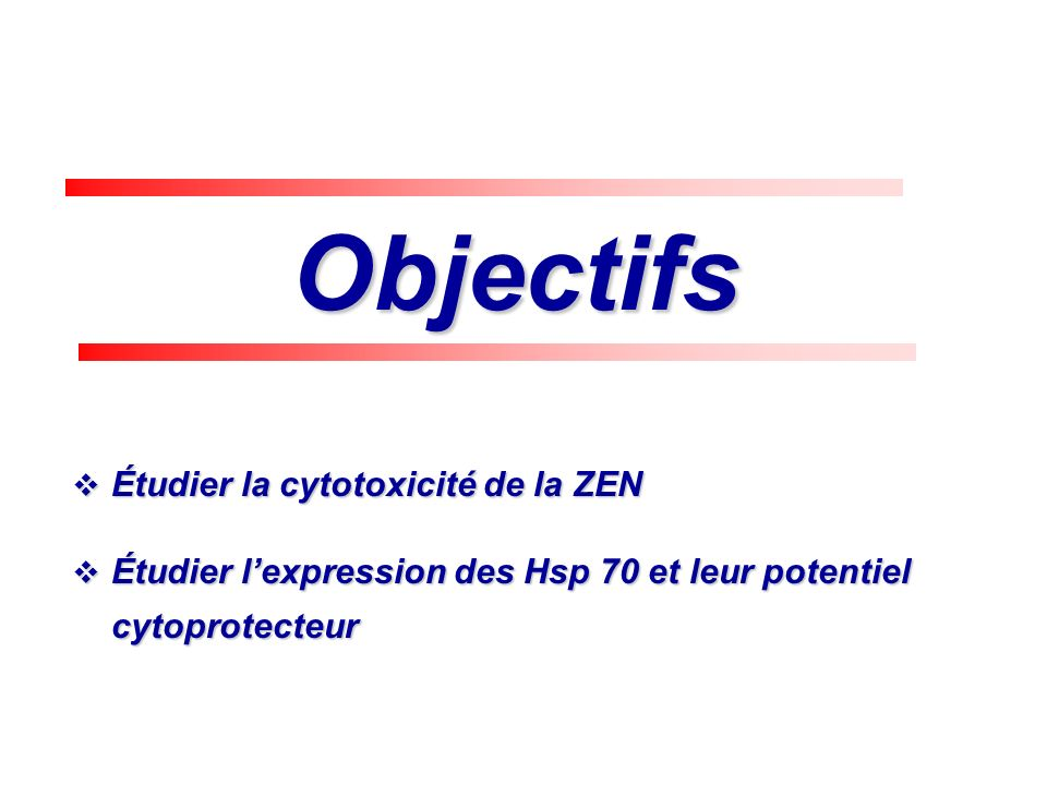 Objectifs Étudier la cytotoxicité de la ZEN