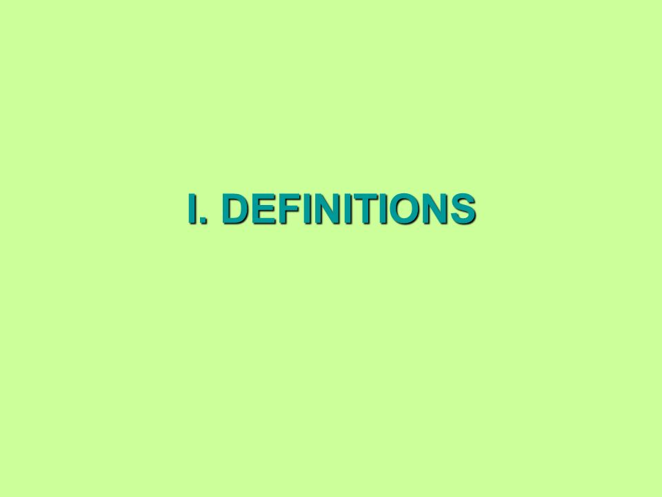 I. DEFINITIONS