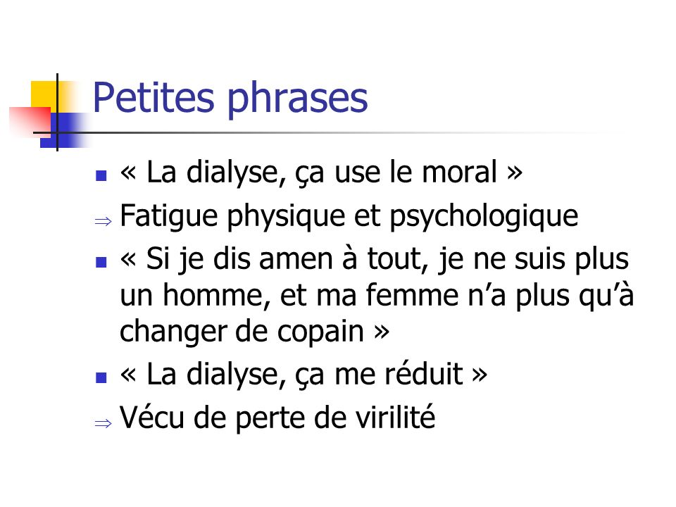 Petites phrases « La dialyse, ça use le moral »