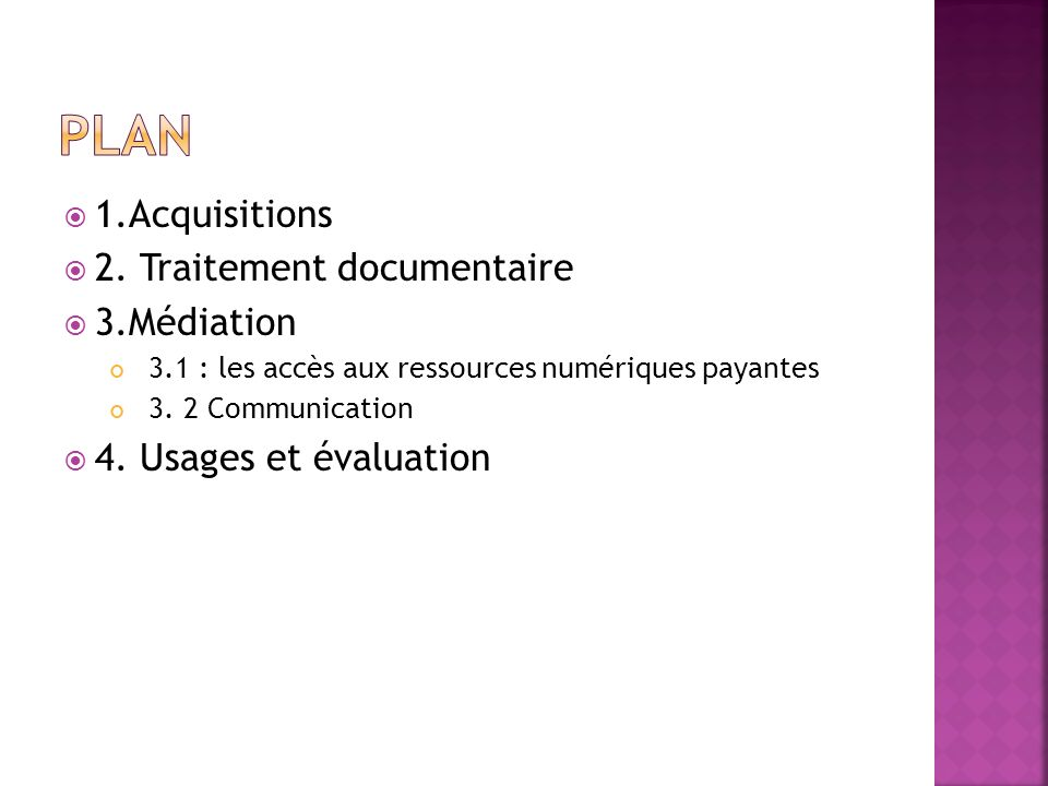 Plan 1.Acquisitions 2. Traitement documentaire 3.Médiation