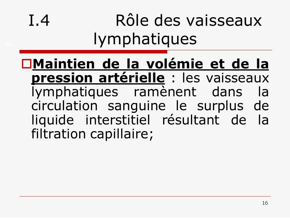 I.4 Rôle des vaisseaux lymphatiques