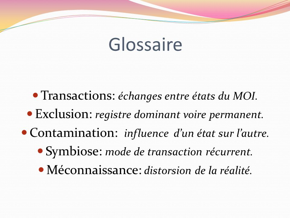Glossaire Transactions: échanges entre états du MOI.