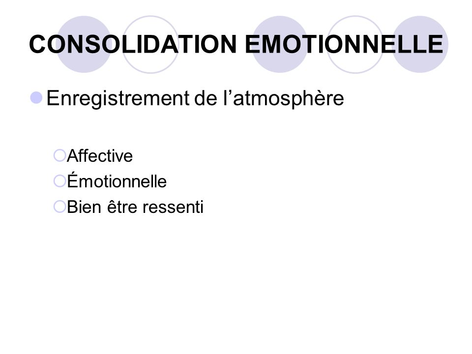 CONSOLIDATION EMOTIONNELLE
