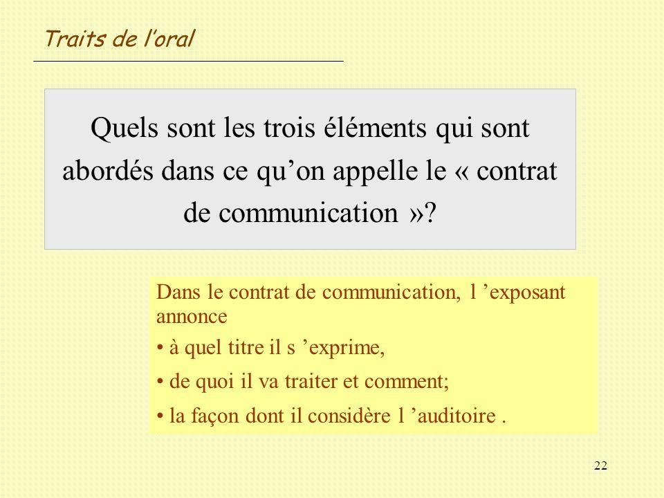 Traits de l'oral Quels sont les trois éléments qui sont abordés dans ce qu'on appelle le « contrat de communication »