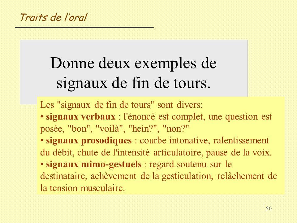 Donne deux exemples de signaux de fin de tours.