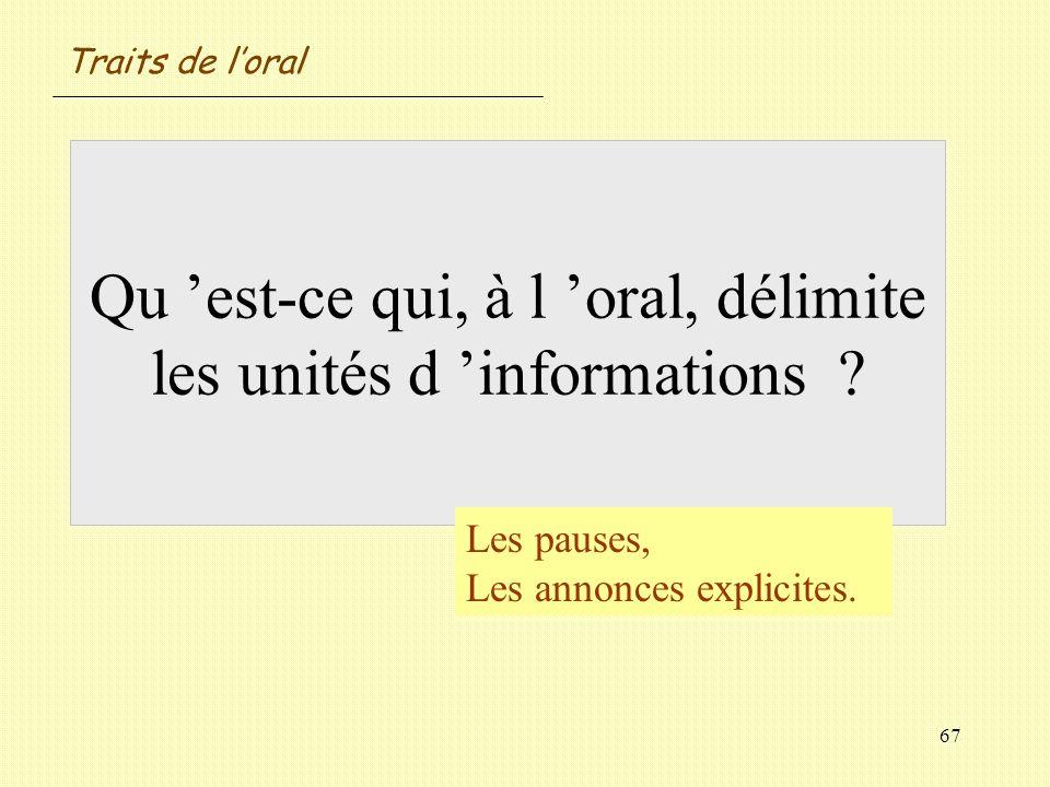 Qu 'est-ce qui, à l 'oral, délimite les unités d 'informations