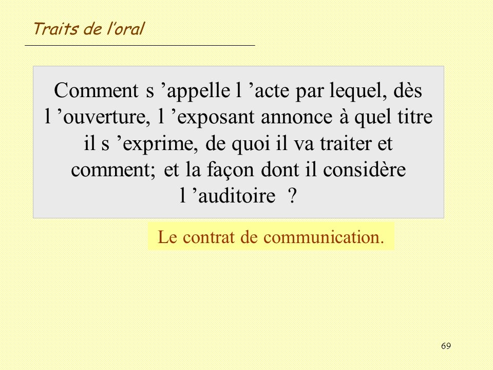 Le contrat de communication.