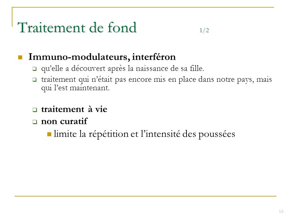 Traitement de fond 1/2 Immuno-modulateurs, interféron