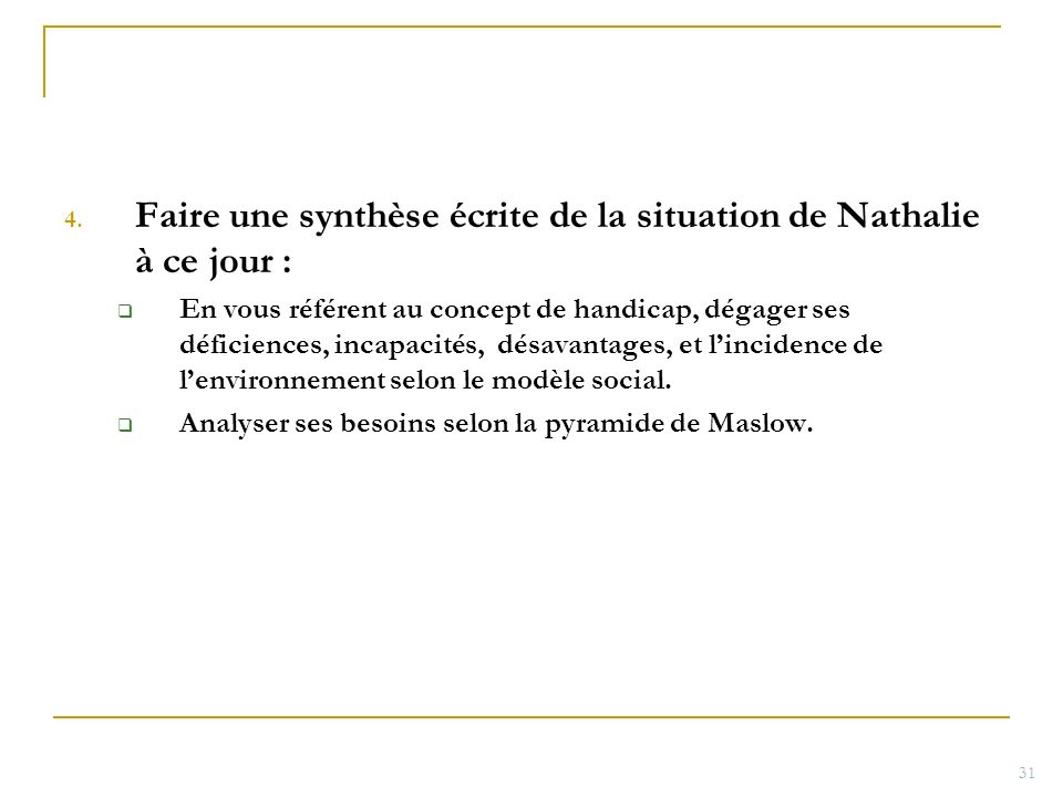Faire une synthèse écrite de la situation de Nathalie à ce jour :