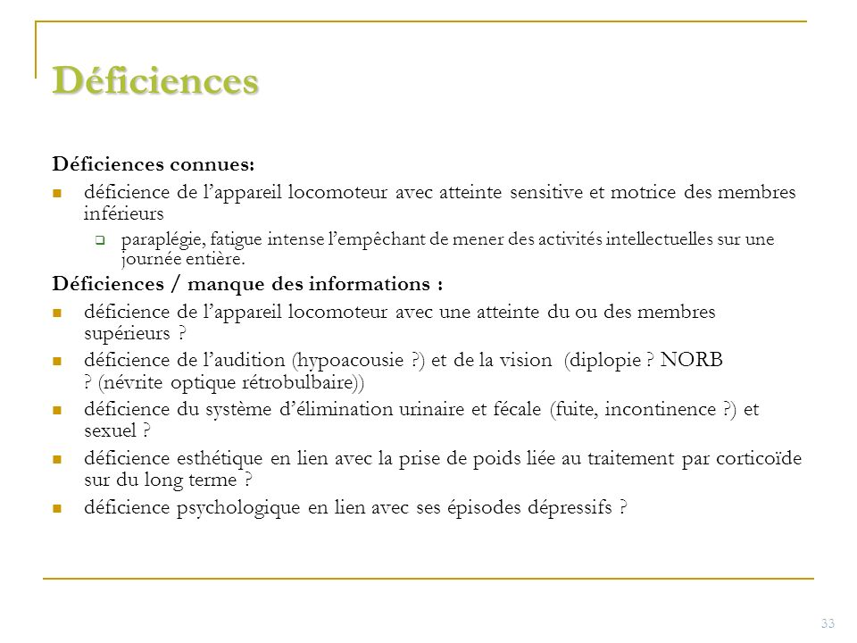 Déficiences Déficiences connues: