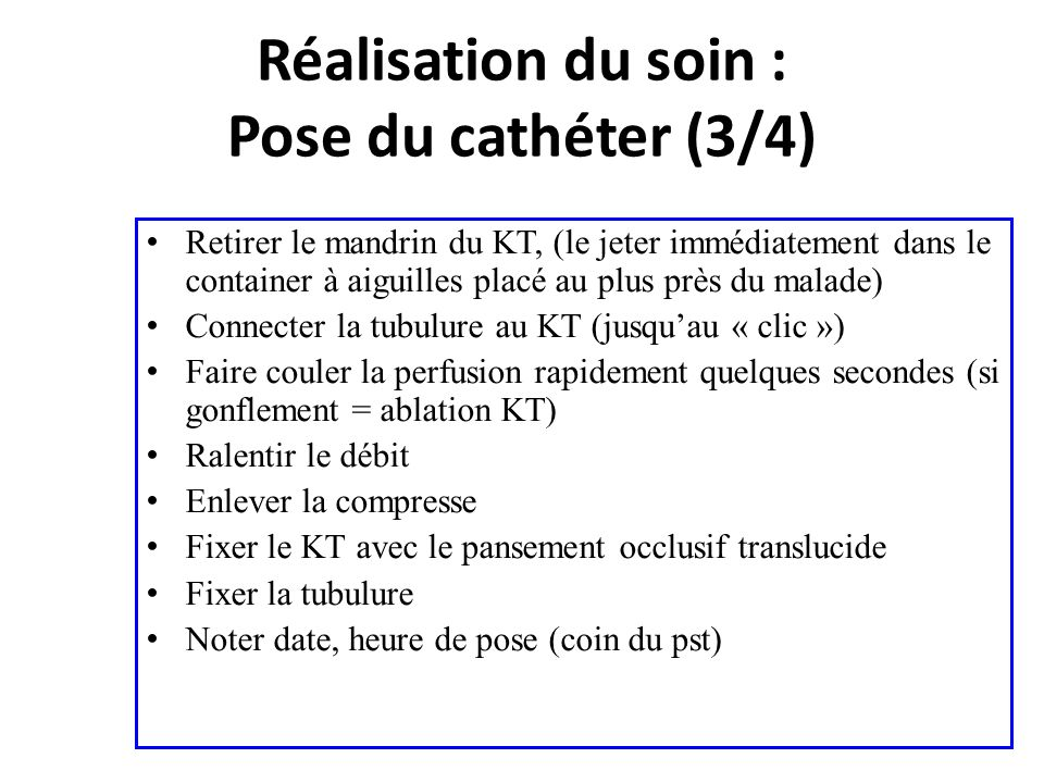 Réalisation du soin : Pose du cathéter (3/4)