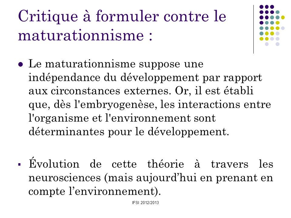 Critique à formuler contre le maturationnisme :