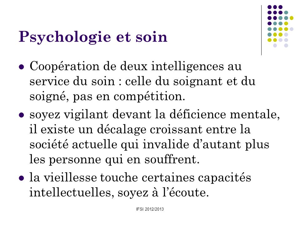 Psychologie et soinCoopération de deux intelligences au service du soin : celle du soignant et du soigné, pas en compétition.