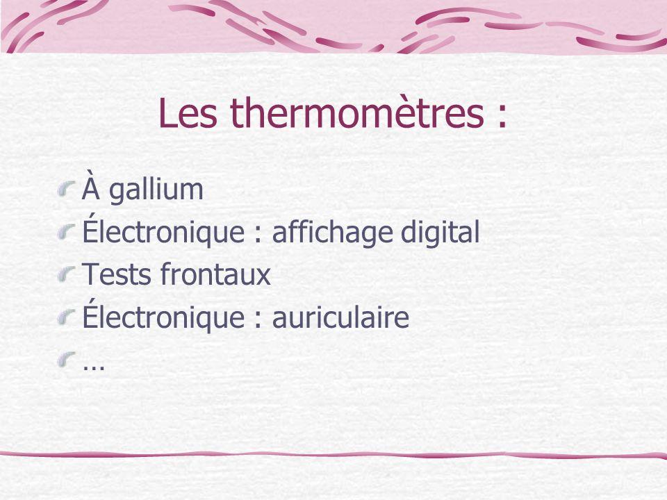 Les thermomètres : À gallium Électronique : affichage digital