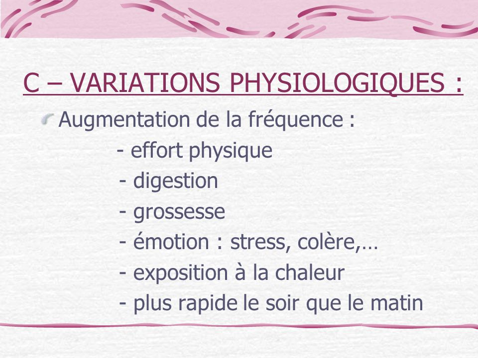 C – VARIATIONS PHYSIOLOGIQUES :