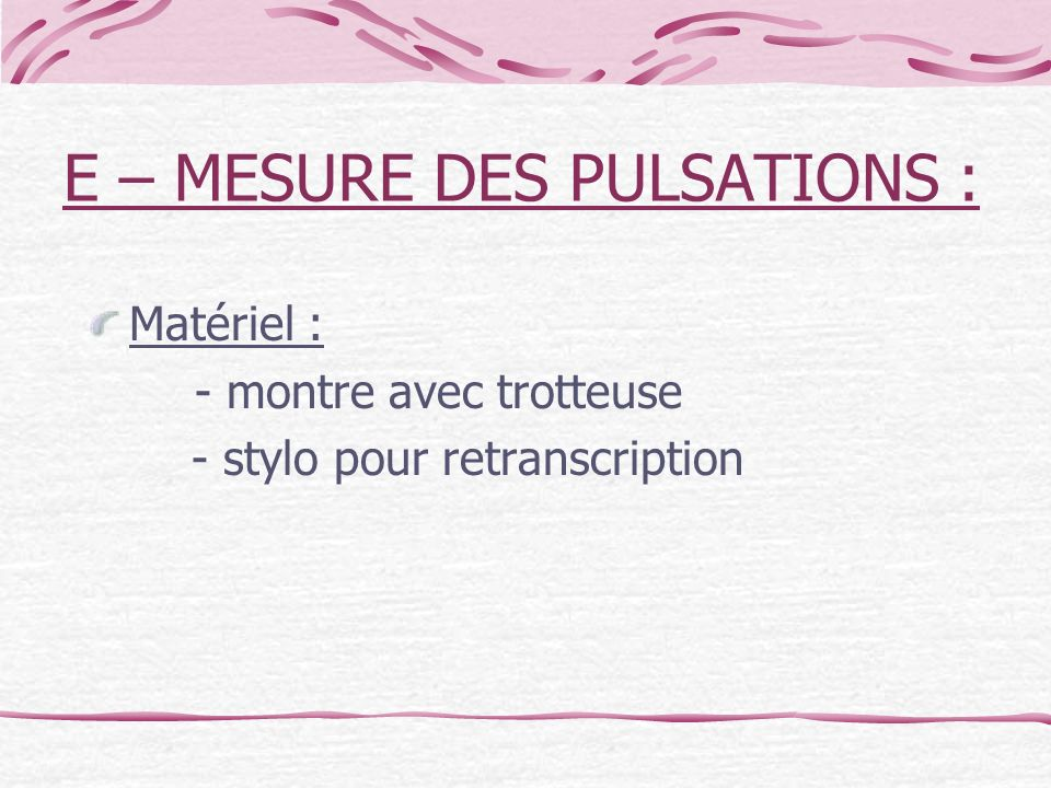 E – MESURE DES PULSATIONS :