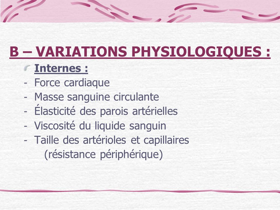 B – VARIATIONS PHYSIOLOGIQUES :