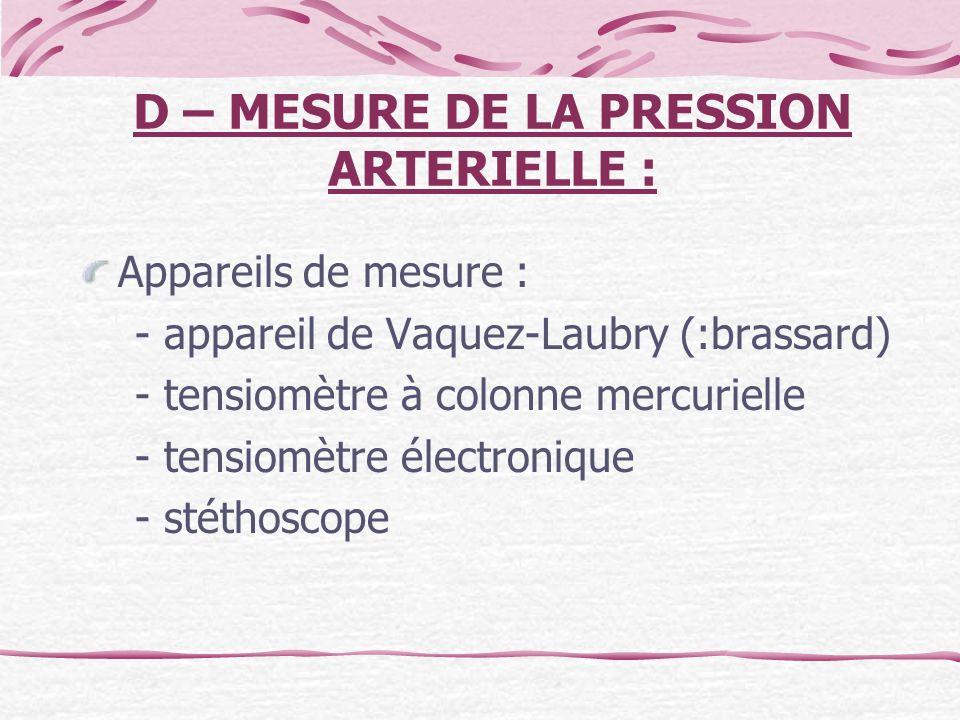 D – MESURE DE LA PRESSION ARTERIELLE :