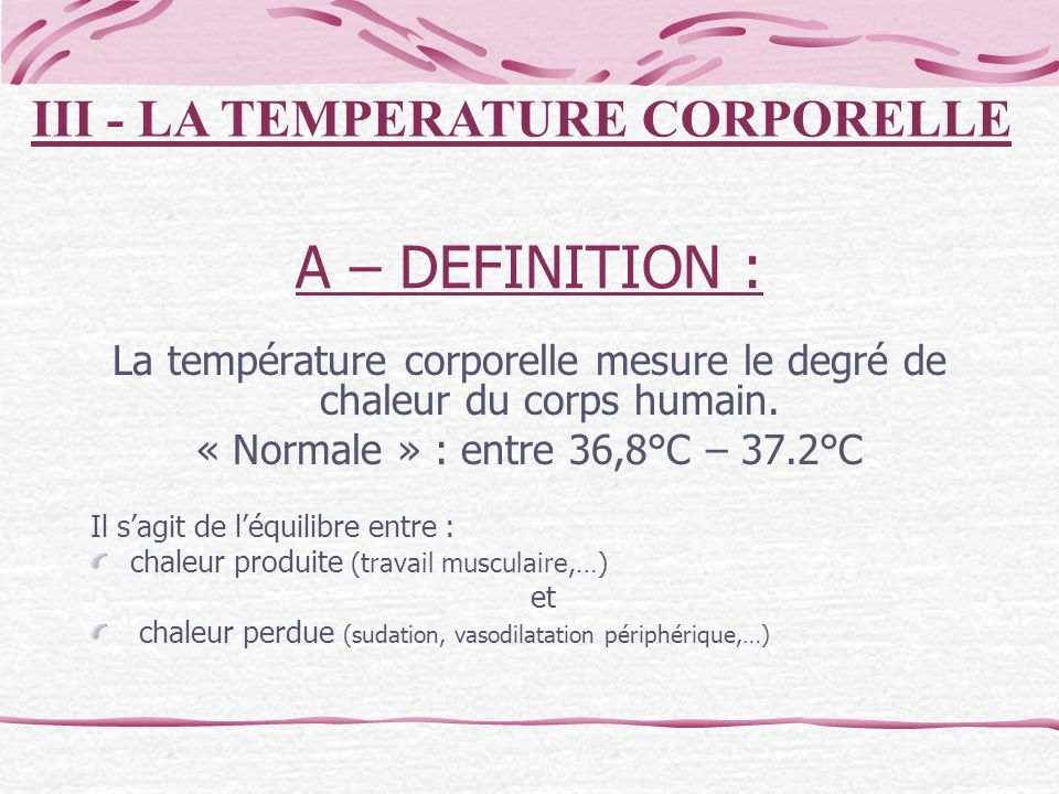 A – DEFINITION : III - LA TEMPERATURE CORPORELLE
