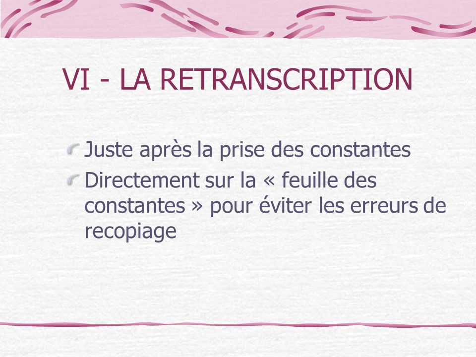 VI - LA RETRANSCRIPTION