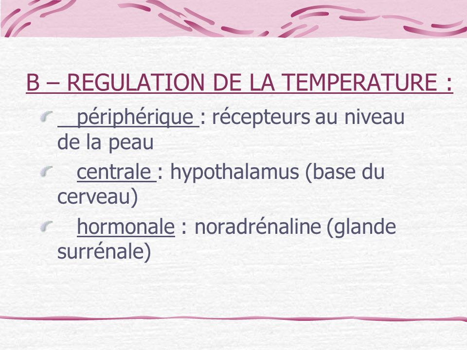 B – REGULATION DE LA TEMPERATURE :