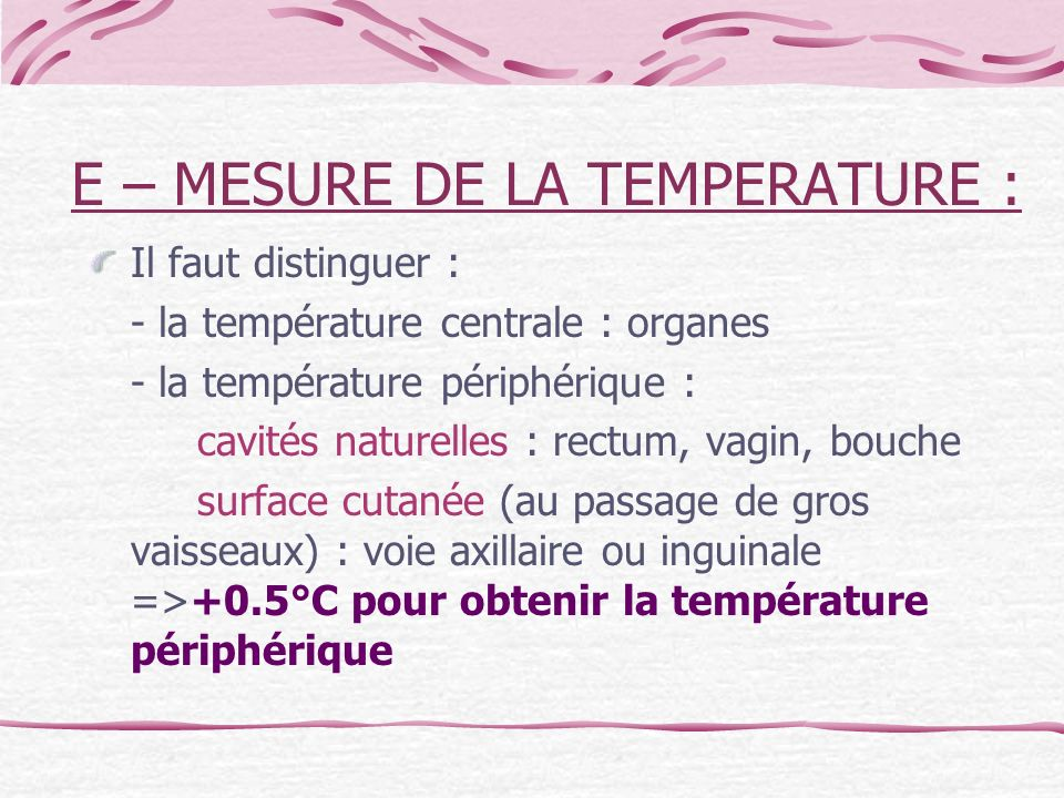 E – MESURE DE LA TEMPERATURE :