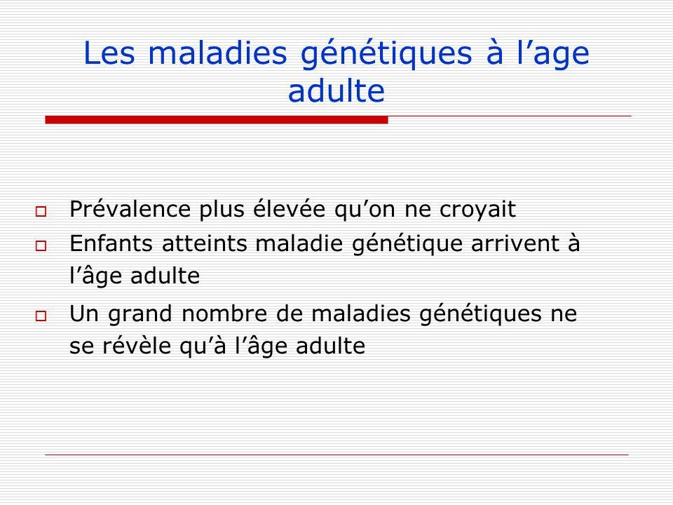 Les maladies génétiques à l'age adulte