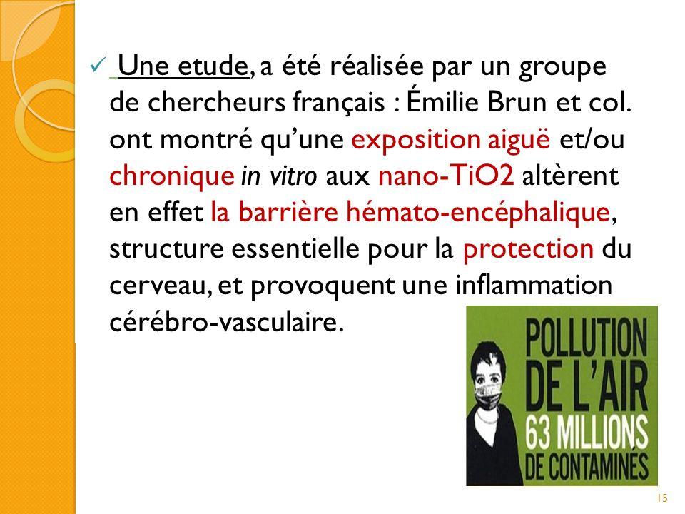Une etude, a été réalisée par un groupe de chercheurs français : Émilie Brun et col.