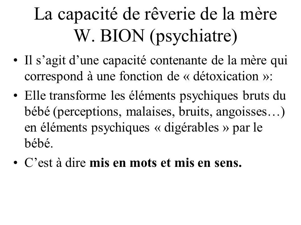 La capacité de rêverie de la mère W. BION (psychiatre)