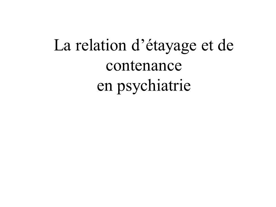 La relation d'étayage et de contenance en psychiatrie