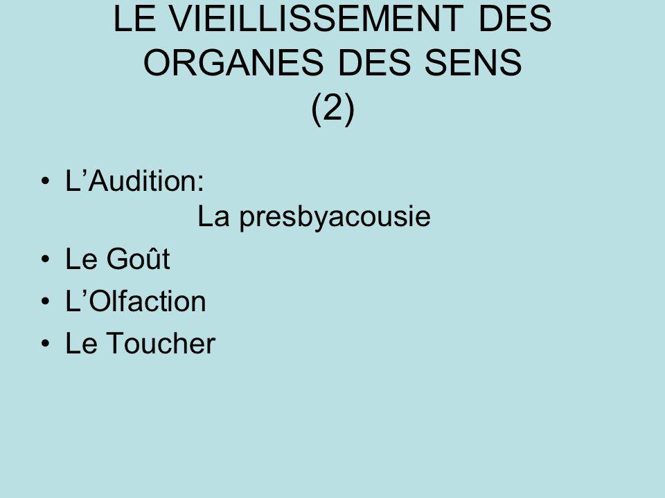 LE VIEILLISSEMENT DES ORGANES DES SENS (2)