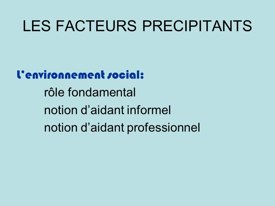 LES FACTEURS PRECIPITANTS