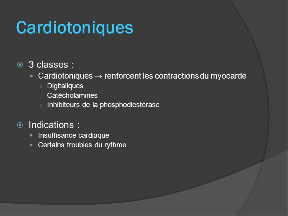 Cardiotoniques 3 classes : Indications :