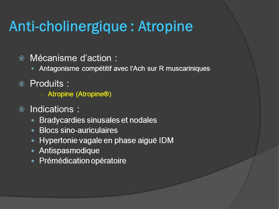 Anti-cholinergique : Atropine