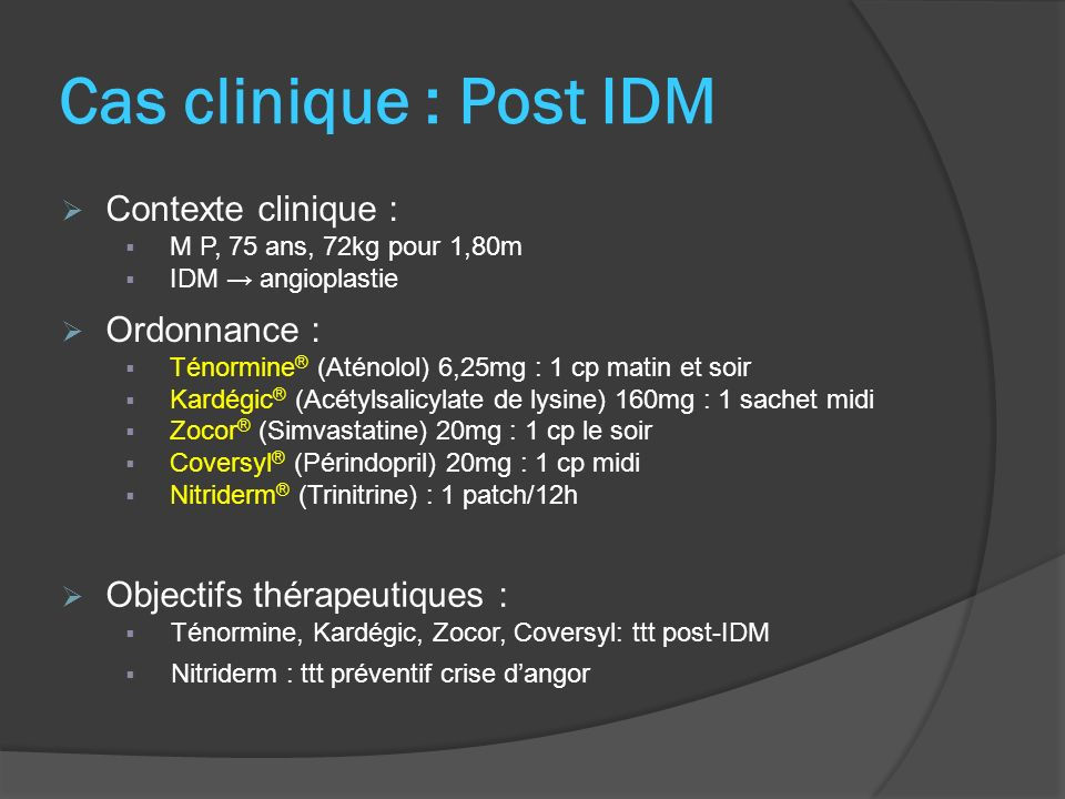 Cas clinique : Post IDM Contexte clinique : Ordonnance :