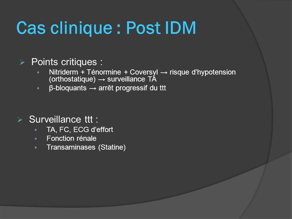 Cas clinique : Post IDM Points critiques : Surveillance ttt :