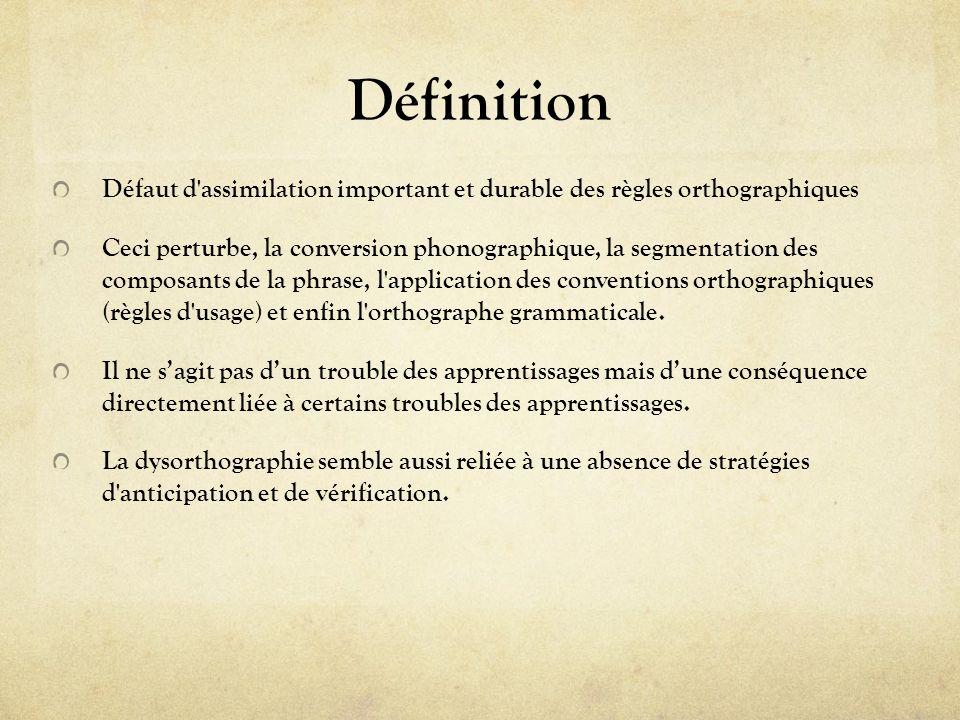 Définition Défaut d assimilation important et durable des règles orthographiques.