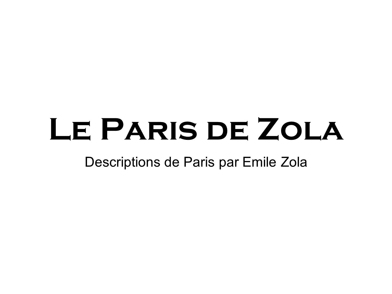 Descriptions de Paris par Emile Zola