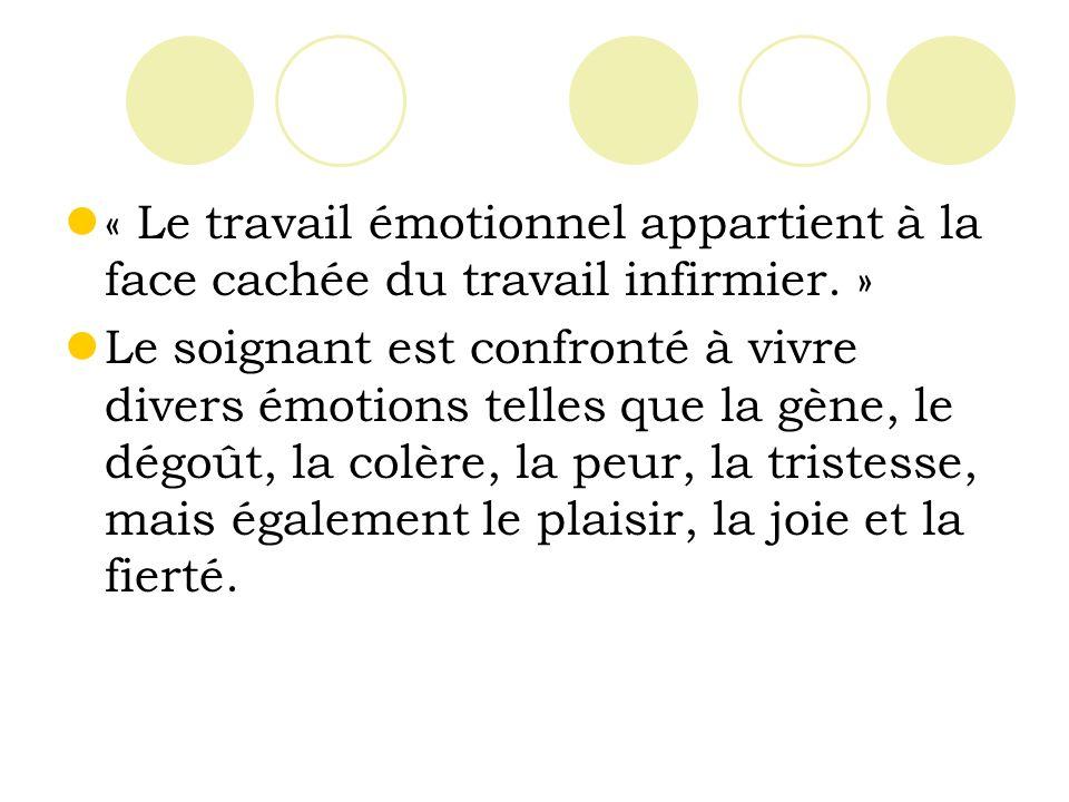 « Le travail émotionnel appartient à la face cachée du travail infirmier. »