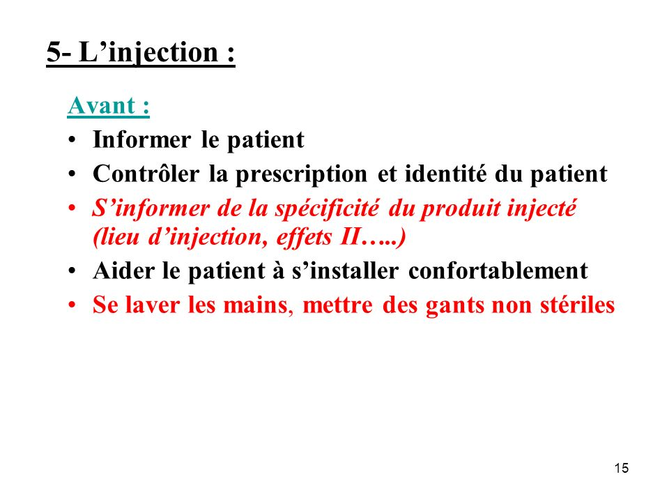 5- L'injection : Avant : Informer le patient