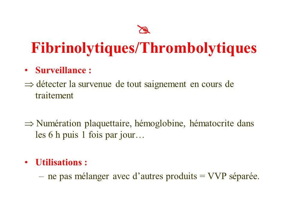  Fibrinolytiques/Thrombolytiques